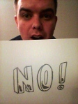 "I asked my brilliant, funny friend Dennis Vogen, who knows American Sign Language, to send me a picture of him ""signing NO!"" Now you know why I love him."